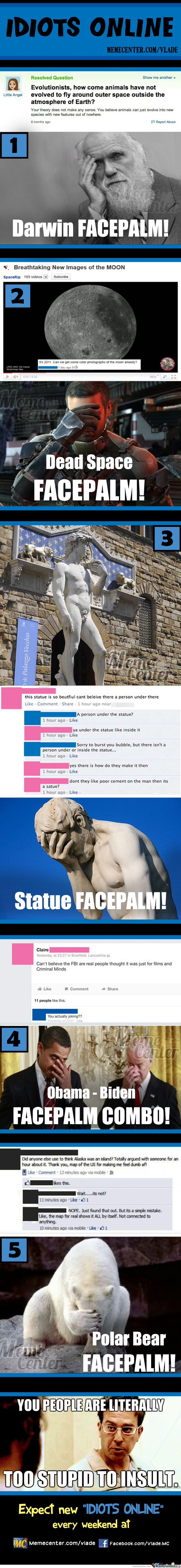 Idiots online 1- i know its mean to make fun of people but i can't help reading these... These are freaking hilarious.