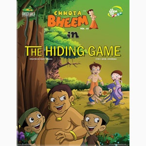 Chhota Bheem in The Hiding Game  Kalia along with his minions challenges Bheem and his friends to a hiding game. Whoever wins, will be crowned as the mighty and intelligent in Dholakpur. Bheem' team readily takes up the challenge in which each team has to search for a hidden object. While searching in the jungle, they come across a tunnel in which royal treasure is being looted and hidden!Will bheem be able to save his kingdom from the culprit?Read this story with lots of twists and turns!