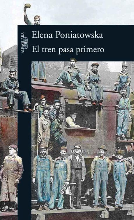 El tren pasa primero, de Elena Poniatowska | Letras Libres http://www.letraslibres.com/revista/libros/el-tren-pasa-primero-de-elena-poniatowska
