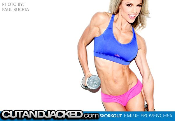 Workout Routine: Emilie Provencher   CutAndJacked.com