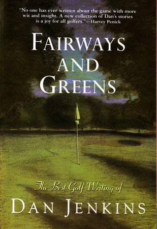 Great Quote: There is a widely held belief among golfers who finish second in tournaments that they are the tragic victims and have been swindled by the law firm of Destiny, Fate & Luck. – From the book Fairways and Greens: The Best Golf Writing of Dan Jenkins (1995)