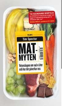 Matmyten : vetenskapen om vår mat / Tim Spector ... #dieter #hälsa