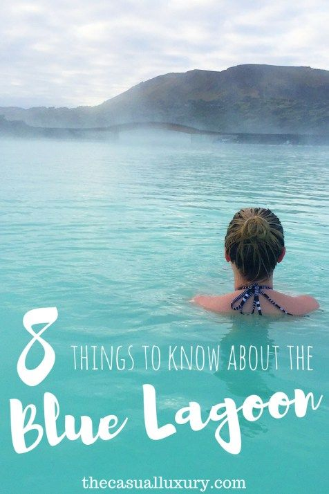 8 Things to Know about the Blue Lagoon // Blue Lagoon Tips and Tricks // How to get to the Blue Lagoon // Traveling to Iceland // Iceland Ideas