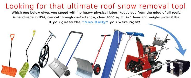 Roof Snow Tool, Snow Removal Equipment, Roof Snow Removal Equipment Sno Dolly the Great Roof Snow Removal Tool