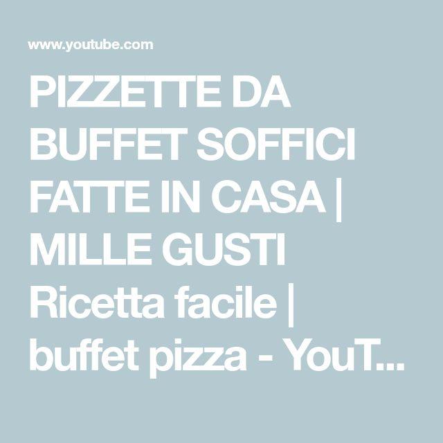 PIZZETTE DA BUFFET SOFFICI FATTE IN CASA  | MILLE GUSTI Ricetta facile | buffet pizza - YouTube