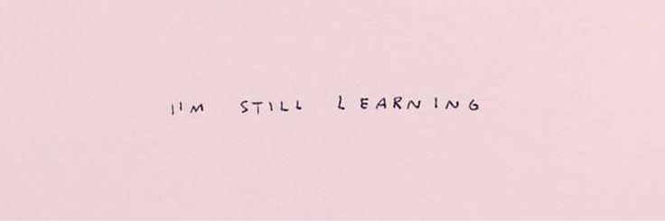 """twitter header """"i'm still learning"""""""