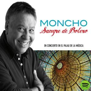 Sangre de Bolero (En Concierto en el Palau de la Música), an album by Moncho on Spotify