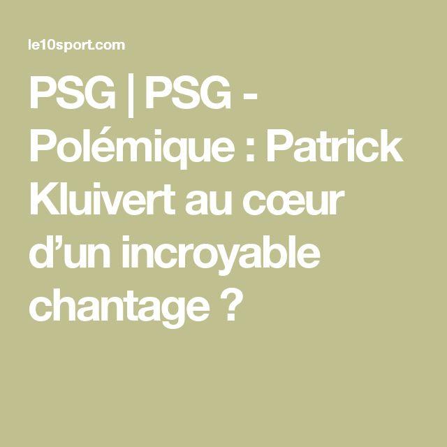 PSG | PSG - Polémique : Patrick Kluivert au cœur d'un incroyable chantage ?