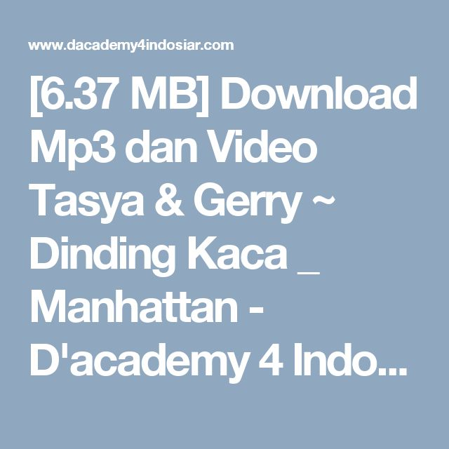 [6.37 MB] Download Mp3 dan Video Tasya & Gerry ~ Dinding Kaca _ Manhattan - D'academy 4 Indosiar
