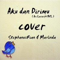 Aku & Dirimu (Ari Lasso ft BCL) cover @Stephanus Irwanda & Marlinda by StephanusRian on SoundCloud