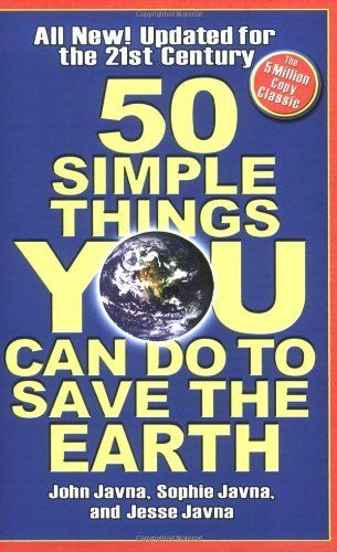 50 Simple Things You Can Do to Save the Earth / John Javna