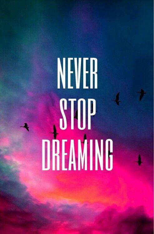 """""""nunca dejes de soñar"""" a veces es dificil pero es mejor soñar que la realidad"""