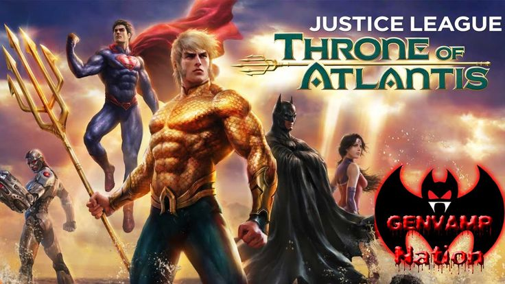 GVN Podcast #1- Justice League: Throne of Atlantis Pt. 2