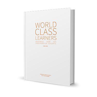 World Class Learners - Onderwijs voor een ondernemende generatie (2014) Yong Zhao (vertaald naar NL)