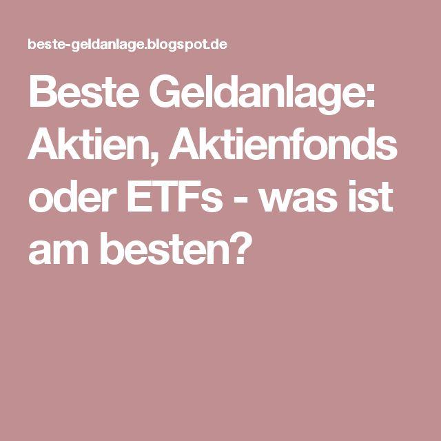 Beste Geldanlage: Aktien, Aktienfonds oder ETFs - was ist am besten?