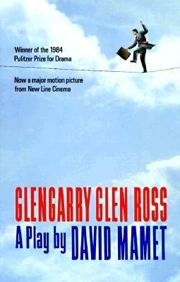 Glengarry Glen Ross  by David Mamet