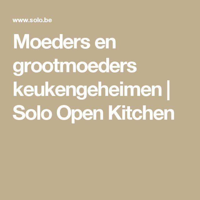 Moeders en grootmoeders keukengeheimen | Solo Open Kitchen