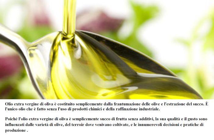 Olio extra vergine di oliva è costituito semplicemente dalla frantumazione delle olive e l'estrazione del succo. È l'unico olio che è fatto senza l'uso di prodotti chimici e della raffinazione industriale. Poiché l'olio extra vergine di oliva è semplicemente succo di frutta senza additivi, la sua qualità e il gusto sono influenzati dalle varietà di olive, del territorio dove venivano coltivate, e le innumerevoli decisioni e pratiche di produzione .