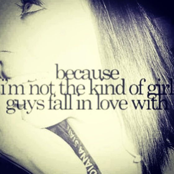 Nope... No on would like a girl like me. That's okay! In fine with being single all my life! :) xx