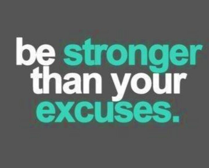 Be Stronger Than Your Excuses Quotes Pinterest