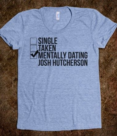 Single taken mentally dating josh hutcherson