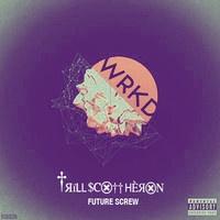 $$$ WRKDUM #WHATDIRT $$$ Verve - WrKD (Trill Scott Heron Future Screw) by †Ɍïɭɭ  $С∅†† ӇÈЯ∅N on SoundCloud