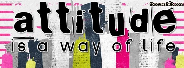 Click image to make this your Facebook Cover - Attitude is Way of Life Facebook Cover