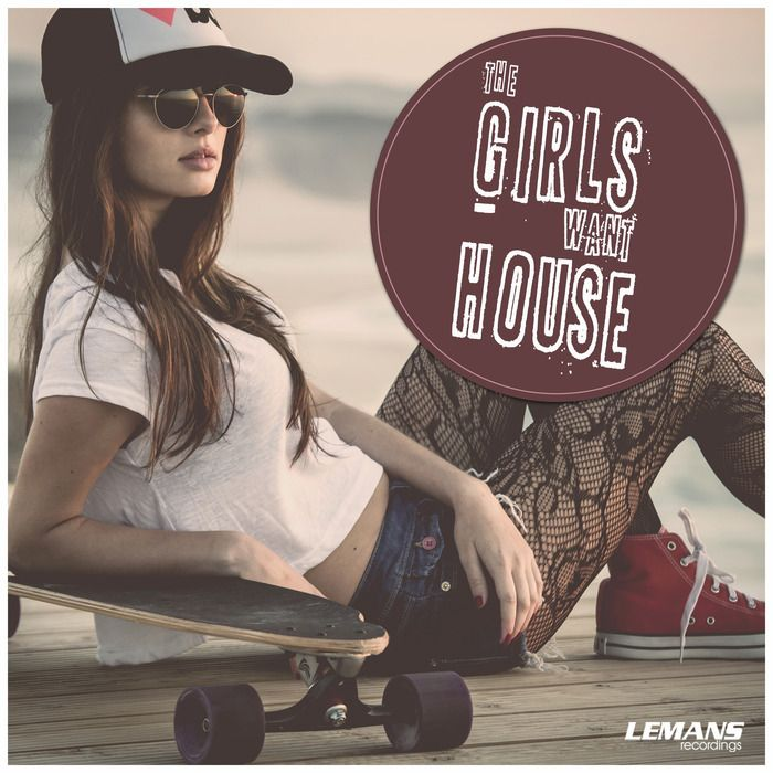 The Girls Want House [Le Mans – LEMANSCOMP219] » Minimal Freaks