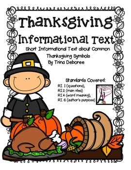Thanksgiving Informational Text Passages! This packet contains 4 short pieces written to introduce 4 different Thanksgiving symbols: The Cornucopia, The Pumpkin, The Turkey, and The Pilgrim. Each page is filled with a few paragraphs about a Thanksgiving symbol and is focused on two standards.