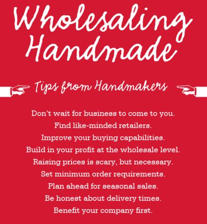 Brilliant article: Ways to Make Cash from your Crafts! One option:Sell Your Crafts in Stores!  It's actually quite easy. First, seek out small stores and/or boutiques that fit your niche and contact them regarding their wholesale policy. If they're interested in your crafts, they'll buy from you at a wholesale (discounted) rate and most likely in bulk. In turn, they'll sell your product for you in their store at higher price in order turn a profit.