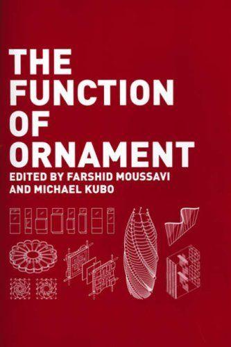The Function of Ornament: Second Printing by Farshid Moussavi http://www.amazon.com/dp/1940291690/ref=cm_sw_r_pi_dp_Gcj9vb0ETESXG