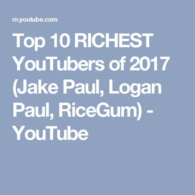 Top 10 RICHEST YouTubers of 2017 (Jake Paul, Logan Paul, RiceGum) - YouTube