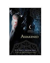 House of Night Novel : Awakened by P. C. Cast & Kristin Cast HARDCOVER