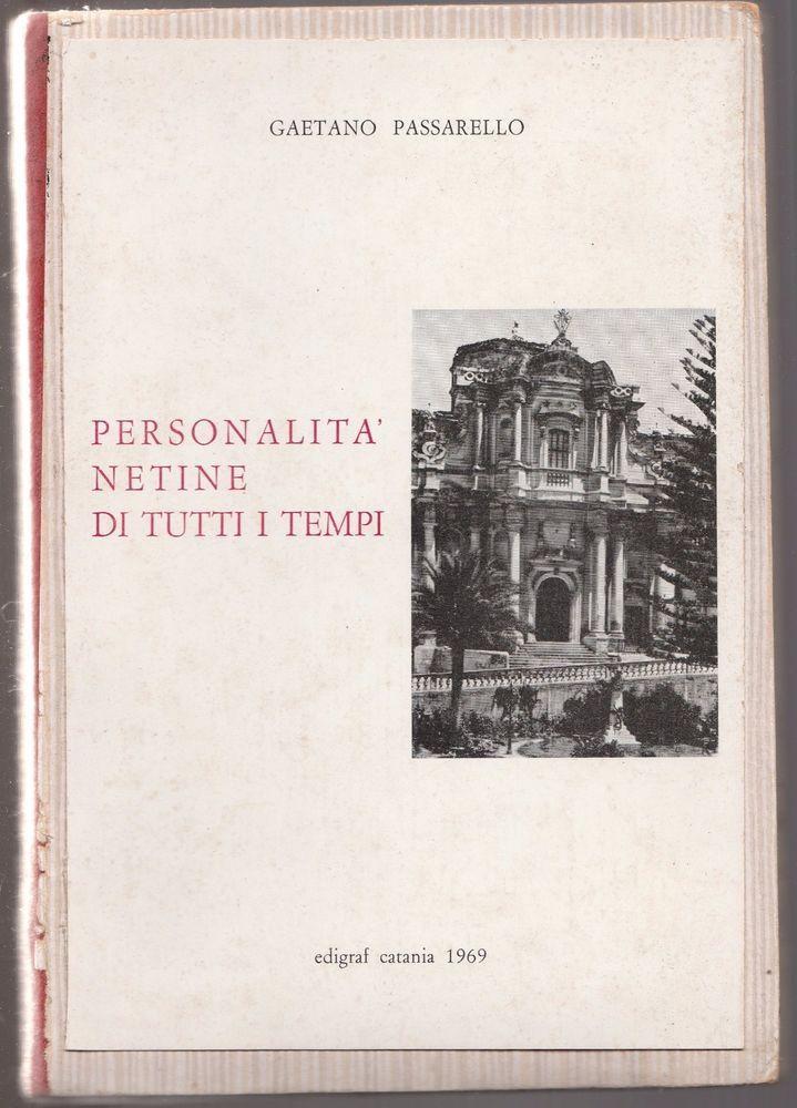 G. Passarello Personalità netine di tutti i tempi- Edilgraf Catania1969-L4826