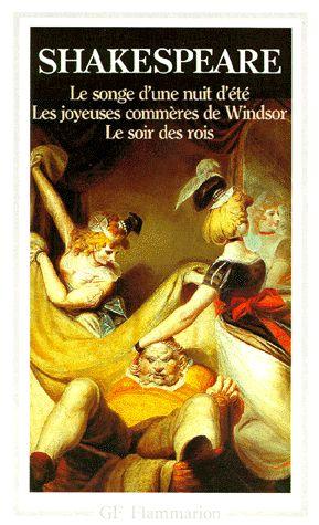 """""""Le songe d'une nuit d'été"""" suivi de """"Les joyeuses commères de Windsor"""" suivi de """"Le soir des rois"""" de William SHAKESPEARE <3<3<3<3<3 PIÈCES DE THEATRE"""