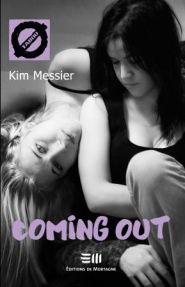 Coming out Kim Messier Éditions de Mortagne, 288 pages (roman ADO)