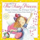 The Very Fairy Princess: Here Comes the Flower Girl! by Julie Andrews & Emma Walton Hamilton