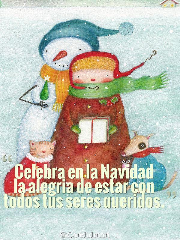 """""""Celebra en la #Navidad la alegría de estar con todos tus seres queridos."""" #Citas #Frases @Candidman"""