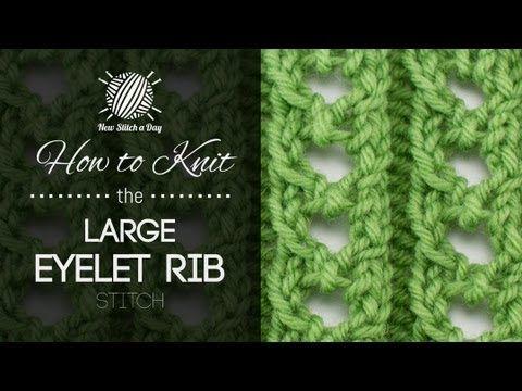 How to knit the large eyelet rib stitch