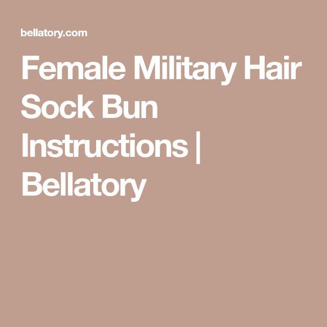 Female Military Hair Sock Bun Instructions | Bellatory