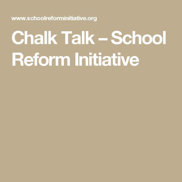 Chalk Talk – School Reform Initiative