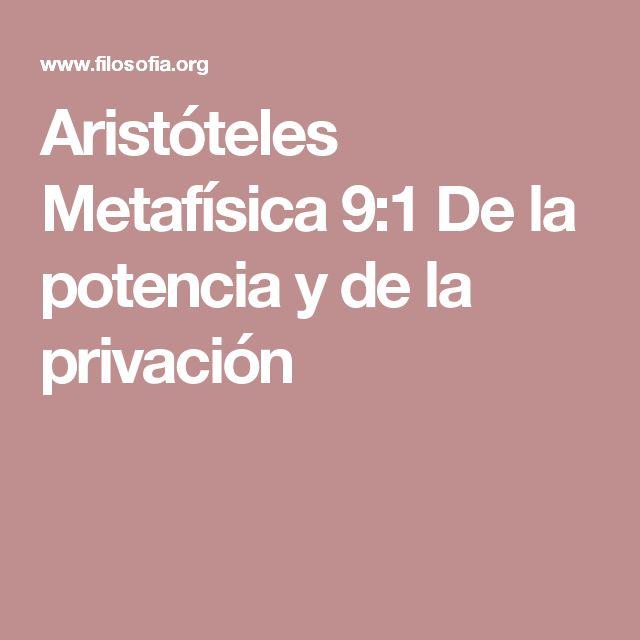 Aristóteles Metafísica 9:1 De la potencia y de la privación