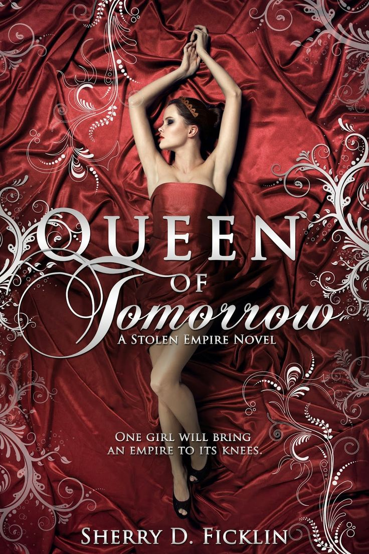 Queen Of Tomorrow (stolen Empire By Sherry D Ficklin Publish Date: July  2015 Order This Book Today (affiliate Link) Genre: Ya, Contemporary,