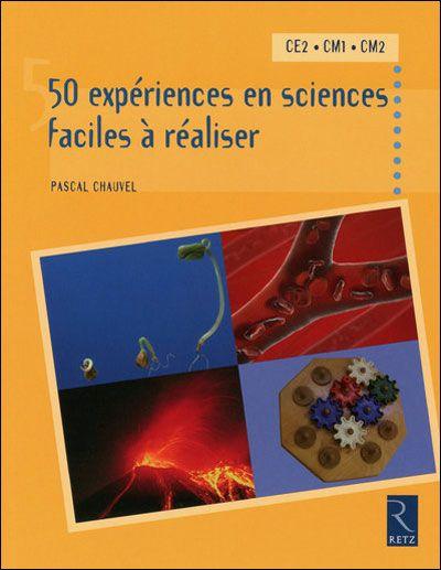 50 expériences en sciences faciles à réaliser - cycle 3