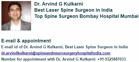 Contact Dr. Arvind G Kulkarni at +91-9325887033 and email dr.arvindkulkarni@spineandneurosurgeryhospitalindia.com, Best Laser Spine Surgeon in India. Dr. Arvind G Kulkarni is Top Spine Surgeon at Bombay Hospital, Mumbai India. Laser Spine Specialists helps you get over your spine disorders. https://goo.gl/B7J7Pd