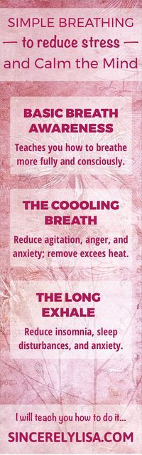 3 simple breathing techniques that reduce stress and calm your mind.  I will teach you what I have learned about these ancient Ayurvedic breathing tricks that will remove help fight stress in your busy life.