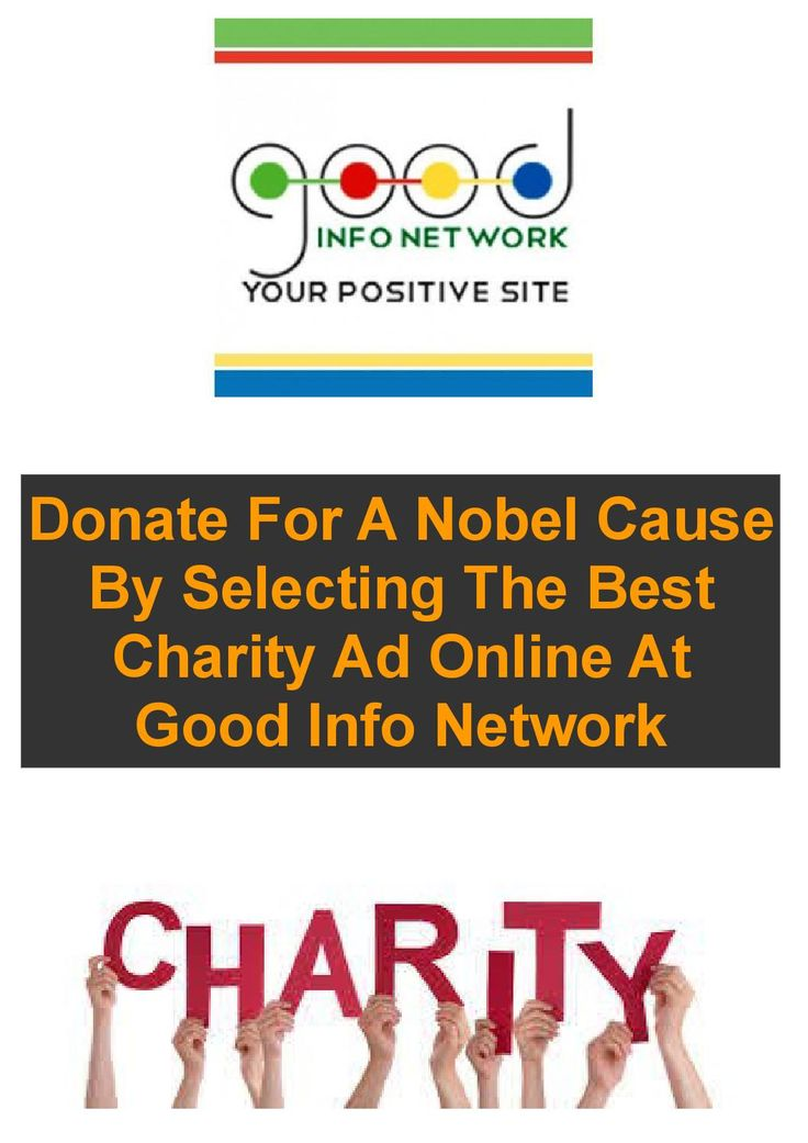 Donate For A Nobel Cause By Selecting The Best Charity Ad Online At Good Info…