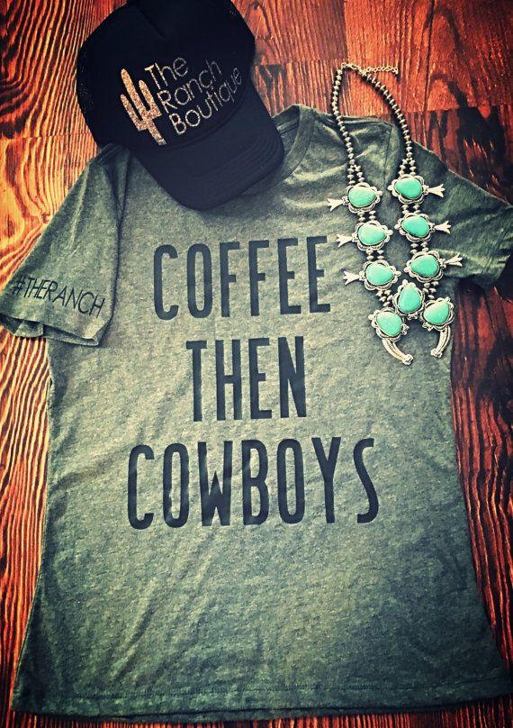 Coffee Then Cowboys tee The Ranch Boutique original design! $25+Shipping