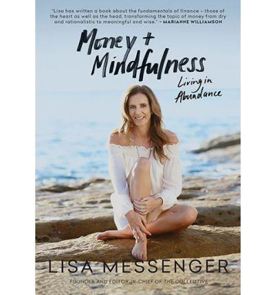 Money & Mindfulness by Lisa Messenger