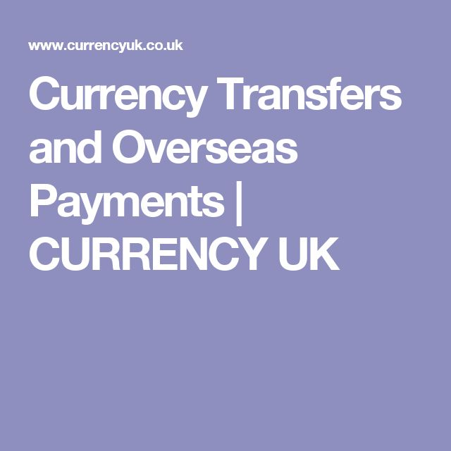 Currency Transfers and Overseas Payments | CURRENCY UK